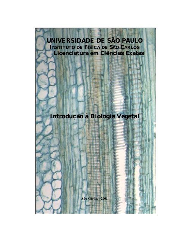 UNIVERSIDADE DE SÃO PAULO INSTITUTO DE FÍSICA DE SÃO CARLOS Licenciatura em Ciências Exatas Introdução à Biologia Vegetal ...