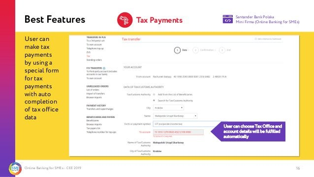 Online Banking for SMEs - CEE 2019 16 Santander Bank Polska Mini Firma (Online Banking for SMEs)Best Features Tax Payments...