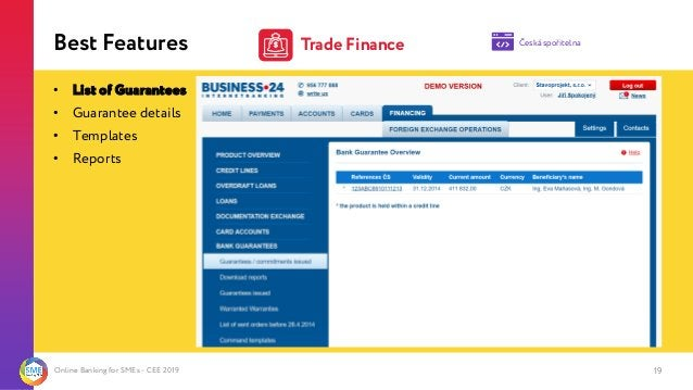 Online Banking for SMEs - CEE 2019 Best Features 19 • List of Guarantees • Guarantee details • Templates • Reports Česká s...