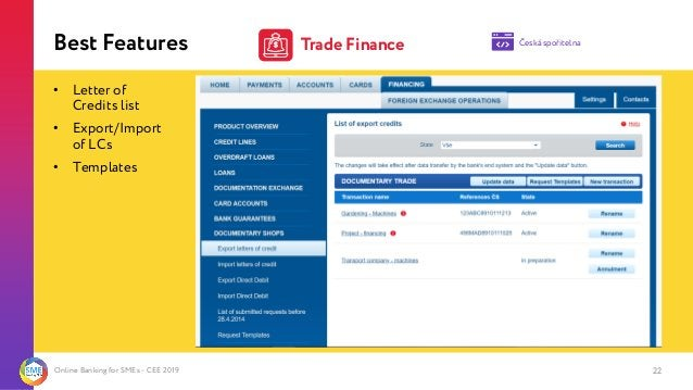 Online Banking for SMEs - CEE 2019 Best Features • Letter of Credits list • Export/Import of LCs • Templates 22 Česká spoř...