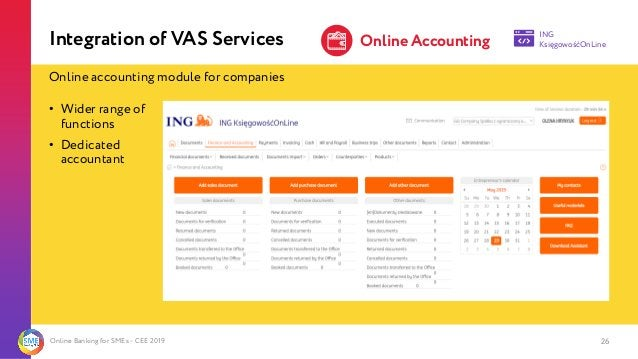 Online Banking for SMEs - CEE 2019 26 2 Integration of VAS Services Online Accounting ING KsięgowośćOnLine Online accounti...