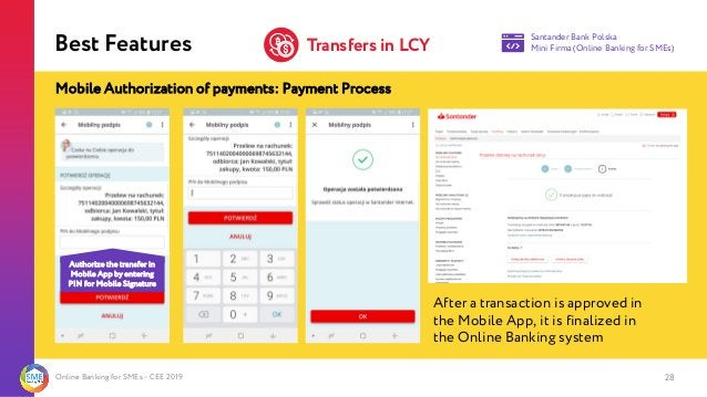 Online Banking for SMEs - CEE 2019 Mobile Authorization of payments: Payment Process 28 After a transaction is approved in...