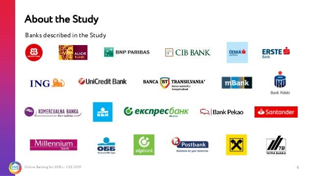 Online Banking for SMEs - CEE 2019 About the Study 6 Banks described in the Study