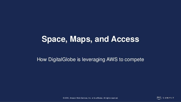Data Boulders from Space: How DigitalGlobe Uses AWS to Manage Data on