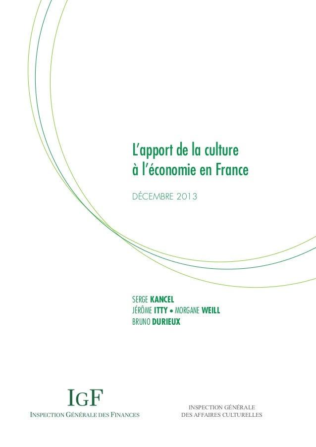 L'apport de la culture à l'économie en France DÉCEMBRE 2013  SERGE KANCEL JÉRÔME ITTY MORGANE WEILL BRUNO DURIEUX  MINISTÈ...