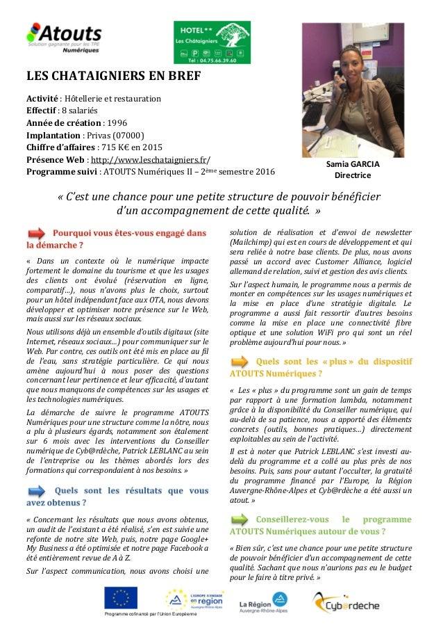 Programme cofinancé par l'Union Européenne LES CHATAIGNIERS EN BREF Activité : Hôtellerie et restauration Effectif : 8 sal...