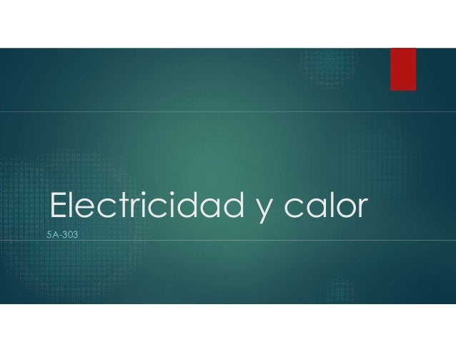 Electricidad y calor 5A-303