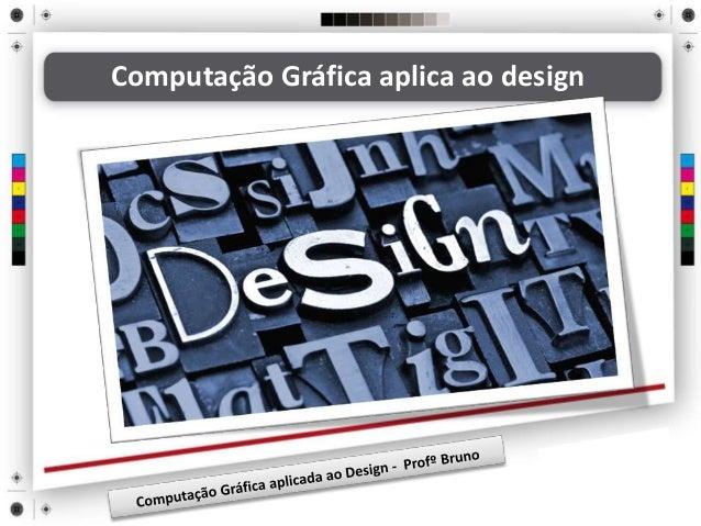 Computação Gráfica aplica ao design