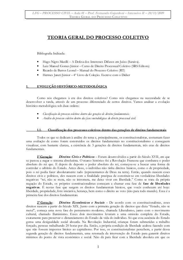 LFG – PROCESSO CIVIL – Aula 01 – Prof. Fernando Gajardoni – Intensivo II – 20/11/2009 TEORIA GERAL DO PROCESSO COLETIVO TE...