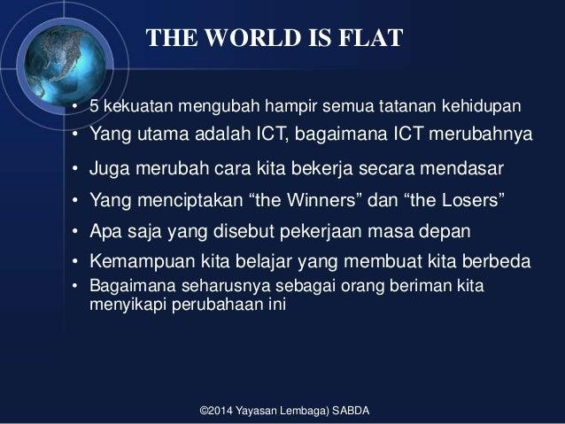 the world is flat - sabda - 14 mei 2014 Slide 2