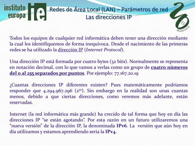 Redes de Área Local (LAN) – Parámetros de red                               Las direcciones IPTodos los equipos de cualqui...