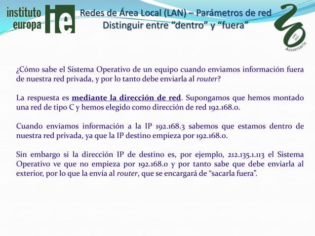 """Redes de Área Local (LAN) – Parámetros de red                       Distinguir entre """"dentro"""" y """"fuera""""¿Cómo sabe el Siste..."""
