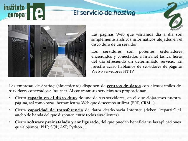 El servicio de hosting                                            Las páginas Web que visitamos día a día son             ...