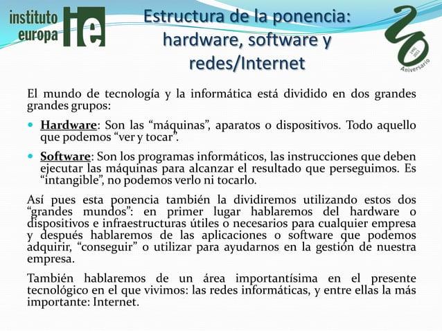 Estructura de la ponencia:                        hardware, software y                            redes/InternetEl mundo d...