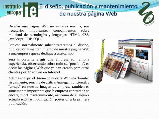 El diseño, publicación y mantenimiento                            de nuestra página WebDiseñar una página Web no es tarea ...