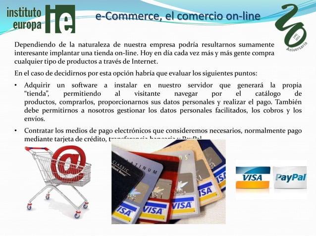 e-Commerce, el comercio on-lineDependiendo de la naturaleza de nuestra empresa podría resultarnos sumamenteinteresante imp...
