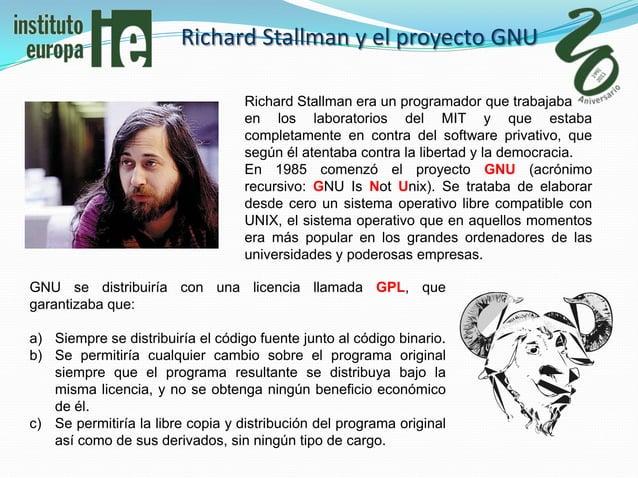 Richard Stallman y el proyecto GNU                                   Richard Stallman era un programador que trabajaba    ...