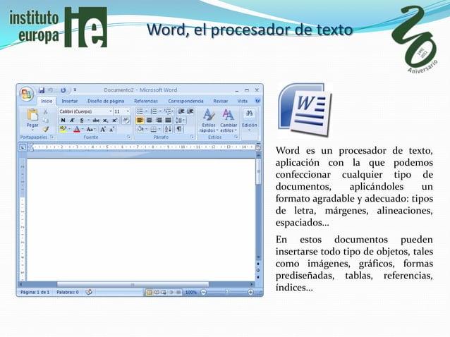 Word, el procesador de texto                 Word es un procesador de texto,                 aplicación con la que podemos...
