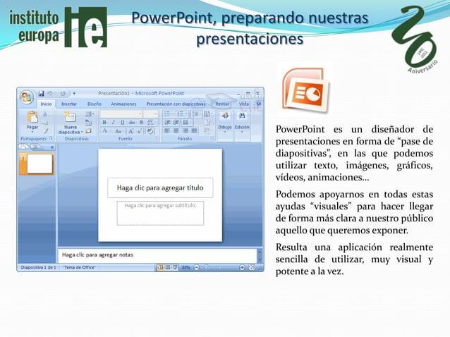 PowerPoint, preparando nuestras        presentaciones                  PowerPoint es un diseñador de                  pres...