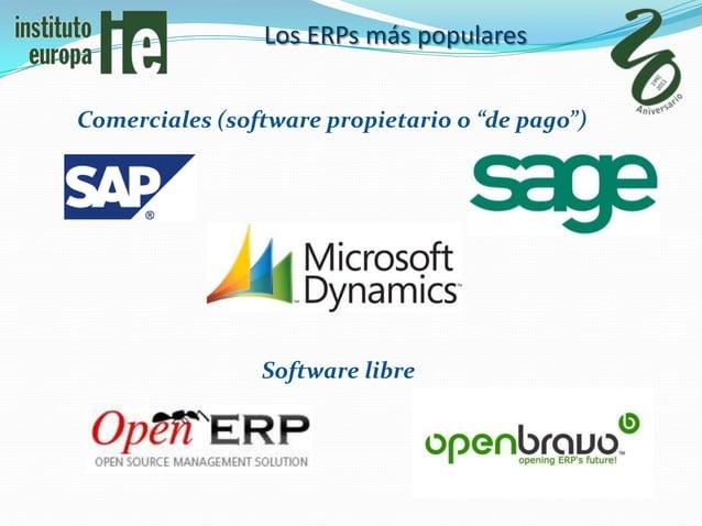 """Los ERPs más popularesComerciales (software propietario o """"de pago"""")                Software libre"""