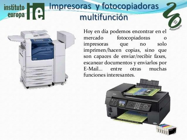 Impresoras y fotocopiadoras       multifunción        Hoy en día podemos encontrar en el        mercado        fotocopiado...