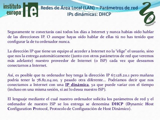 Redes de Área Local (LAN) – Parámetros de red                               IPs dinámicas: DHCPSeguramente te conectarás c...