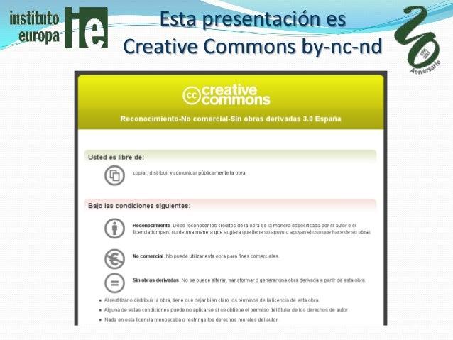 Esta presentación esCreative Commons by-nc-nd