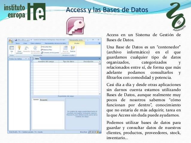 Access y las Bases de Datos             Access en un Sistema de Gestión de             Bases de Datos.             Una Bas...