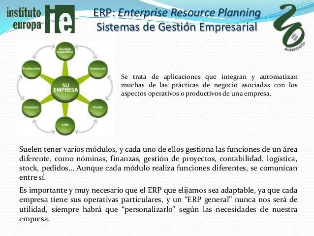 ERP: Enterprise Resource Planning                      Sistemas de Gestión Empresarial                             Se trat...