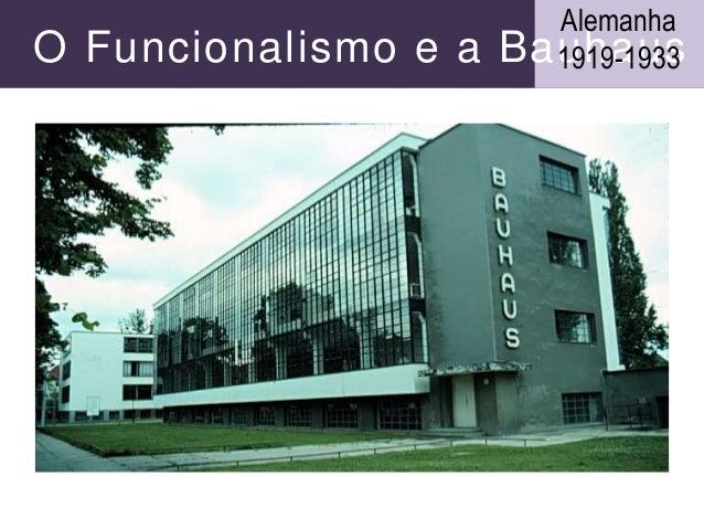 O Funcionalismo e a Bauhaus Alemanha 1919-1933