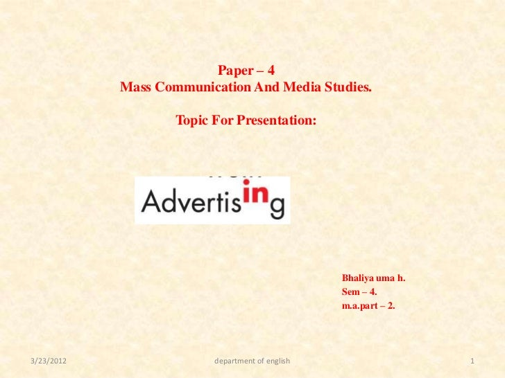 Paper – 4            Mass Communication And Media Studies.                    Topic For Presentation:                     ...