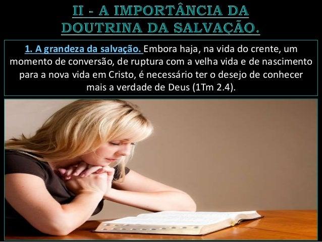 Nesse sentido, deve-se tomar o capacete da salvação (Ef 6.17), ou seja, proteger a mente com as verdades salvíficas, a fim...