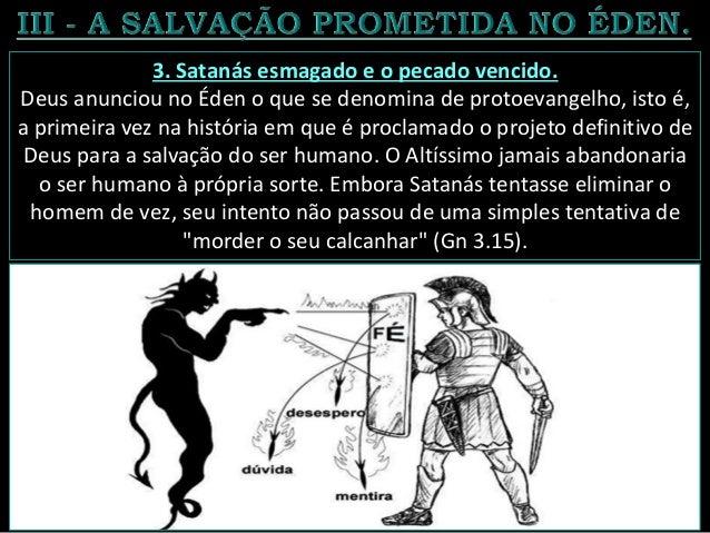 """Mas, por intermédio da salvação outorgada na cruz. Cristo esmagou a cabeça da """"Serpente"""" provendo a solução definitiva par..."""