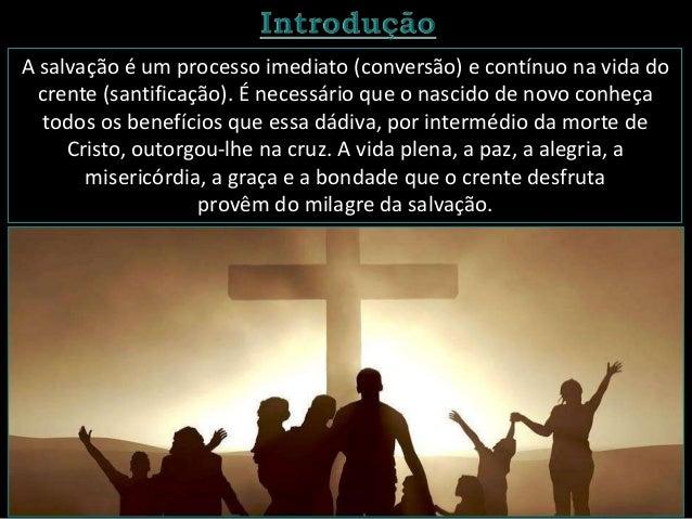 1. O conceito. O significado bíblico de salvação compreende cura, redenção, remédio, completude, inteireza, integralidade,...