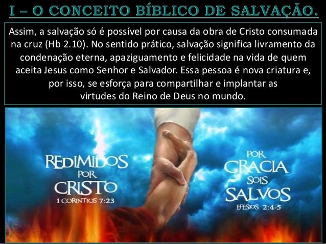 2. Salvação no Antigo Testamento. No Antigo Testamento, a salvação está relacionada ao escape das mãos dos inimigos, à lib...