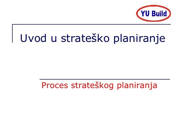 Uvod u strate ško planiranje Proces strateškog planiranja