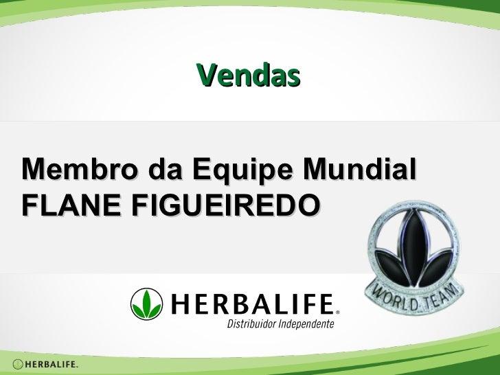 VendasMembro da Equipe MundialFLANE FIGUEIREDO