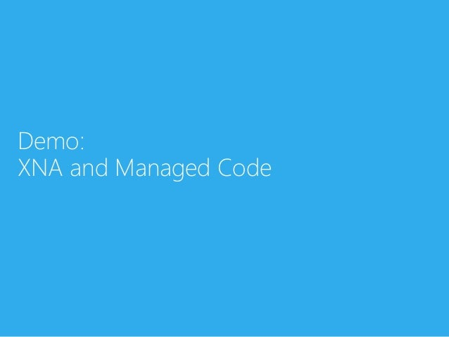 Demo:XNA and Managed Code