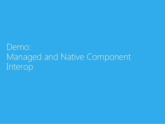 Demo:Managed and Native ComponentInterop