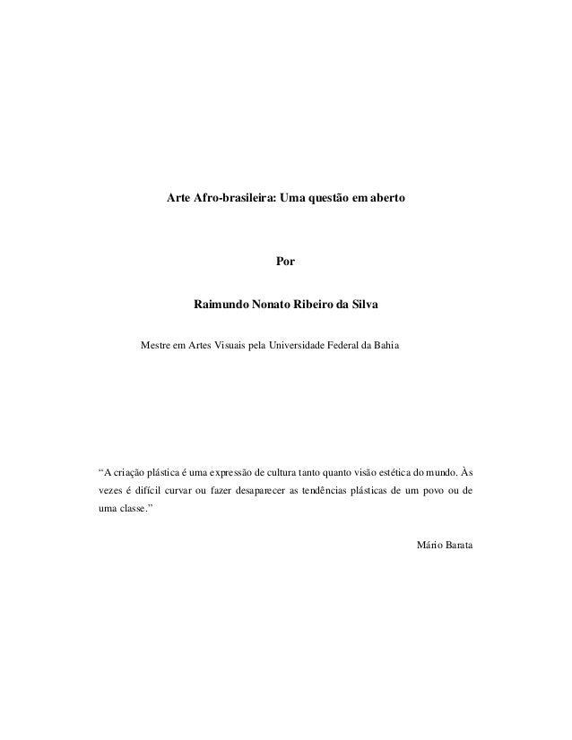 Arte Afro-brasileira: Uma questão em aberto                                         Por                      Raimundo Nona...