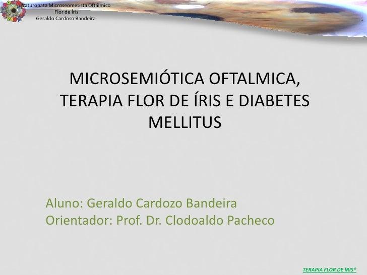 Naturopata Microseometista Oftálmico             Flor de Íris      Geraldo Cardoso Bandeira                               ...