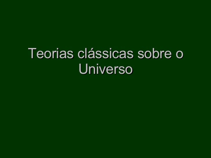 Teorias clássicas sobre o Universo