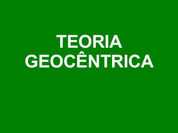 TEORIA GEOCÊNTRICA