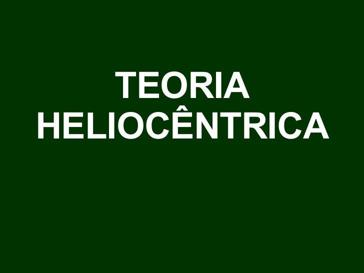 TEORIA HELIOCÊNTRICA