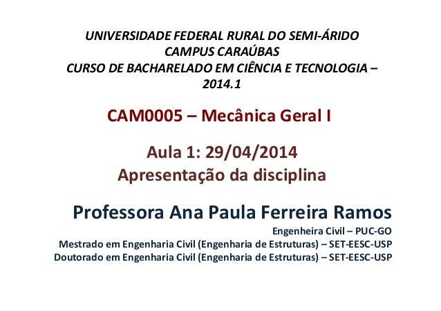 UNIVERSIDADE FEDERAL RURAL DO SEMI-ÁRIDO CAMPUS CARAÚBAS CURSO DE BACHARELADO EM CIÊNCIA E TECNOLOGIA – 2014.1 CAM0005 – M...