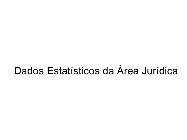 Dados Estatísticos da Área Jurídica