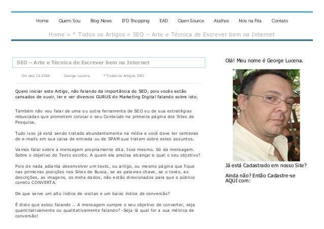 Home Quem Sou Blog News E²D Shopping EAD Open Source Atalhos Nós na Fita Contato Home»*TodososArtigos»SEO–Artee...