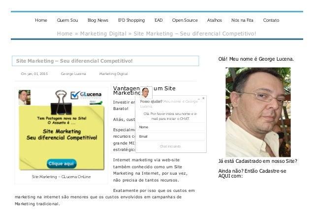 Home Quem Sou Blog News E²D Shopping EAD Open Source Atalhos Nós na Fita Contato Home»MarketingDigital»SiteMarketing...