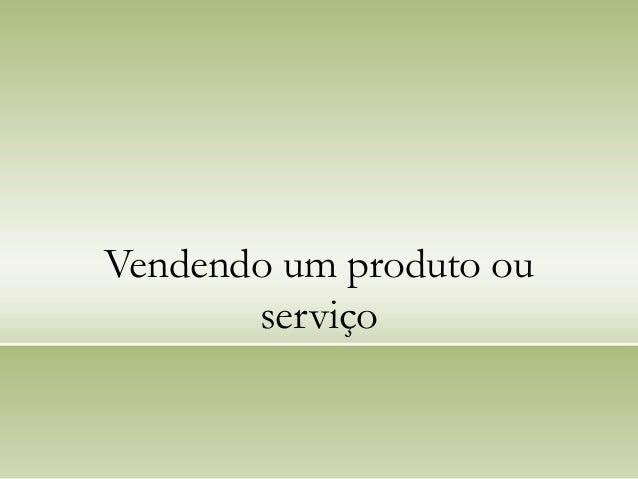 Vendendo um produto ou serviço