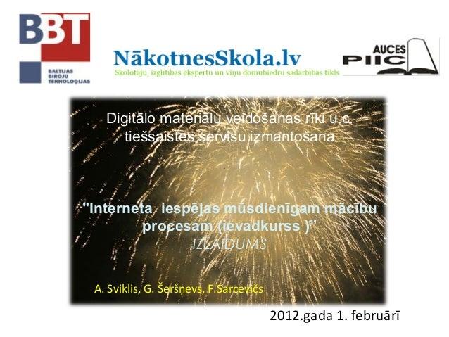 """Digitālo materiālu veidošanas rīki u.c. tiešsaistes servisu izmantošana """"Interneta iespējas mūsdienīgam mācību procesam (i..."""